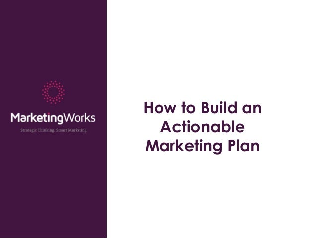 How to Build an Actionable Marketing Plan