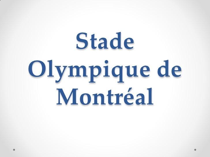 StadeOlympique de  Montréal