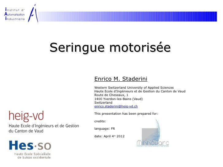 Seringue motorisée      Enrico M. Staderini      Western Switzerland University of Applied Sciences      Haute Ecole d'Ing...