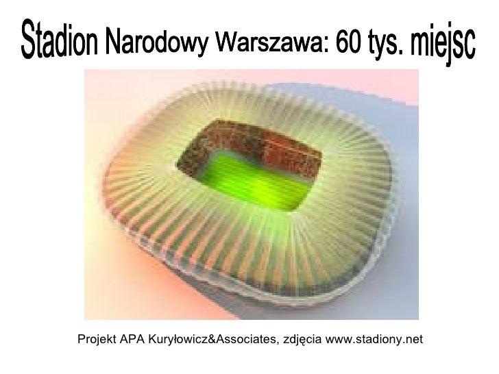 Stadion Narodowy Warszawa: 60 tys. miejsc Projekt APA Kuryłowicz&Associates, zdjęcia www.stadiony.net
