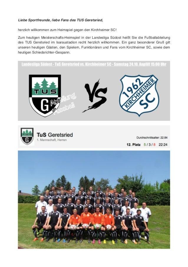 Liebe Sportfreunde, liebe Fans des TUS Geretsried,! ! herzlich willkommen zum Heimspiel gegen den Kirchheimer SC! ! !Zum h...