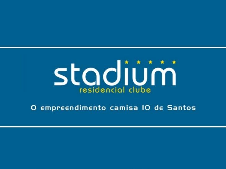 Ficha Técnica      Empreendimento: STADIUM RESIDENCIAL CLUBE           Localização: R. Maria Máximo, 139 - Ponta da Praia ...