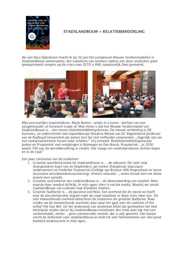 STADSLANDBOUW = RELATIEBEMIDDELING Als een Nico Dijkshoorn mocht ik op 24 juni het symposium Nieuwe Verdienmodellen in Sta...