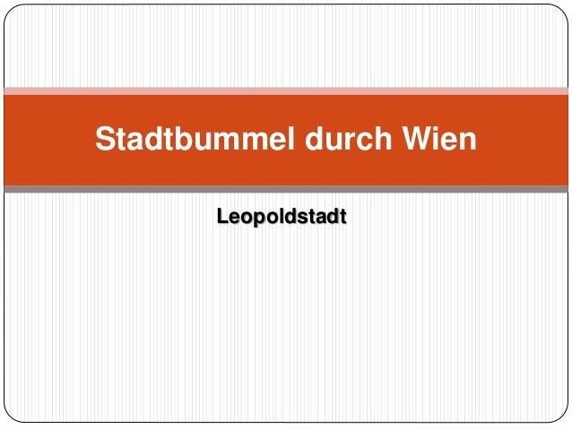 Stadtbummel durch Wien  Leopoldstadt