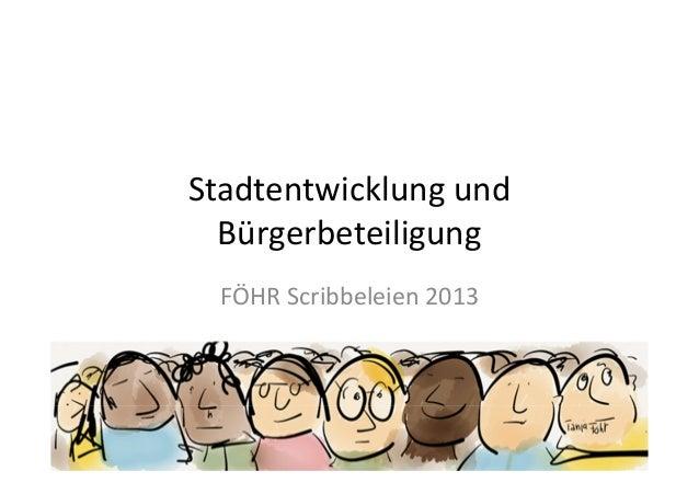 Stadtentwicklung und Bürgerbeteiligung FÖHR Scribbeleien 2013