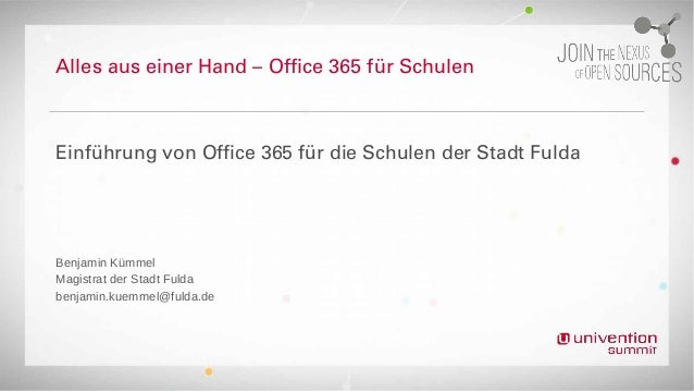 AllesauseinerHand–Office365fürSchulen EinführungvonOffice365fürdieSchulenderStadtFulda Benjamin Kümmel Ma...