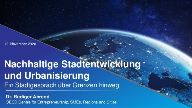 12. November 2020 @OECD_local #ChampionMayors Dr. Rüdiger Ahrend OECD Centre for Entrepreneurship, SMEs, Regions and Citie...