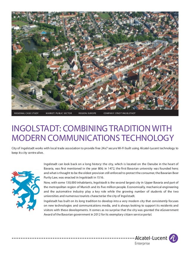 INGOLSTADT: COMBINING TRADITION WITH MODERN COMMUNICATIONS TECHNOLOGY City of Ingolstadt works with local trade associatio...