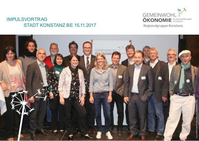 GWÖRGKN · Stadt Konstanz BE · 15.11.2017 · Präsentation · 1 DeR weG ZUR Gemeinwohl-BilAnZ informationen zu Bilanz, Beratun...