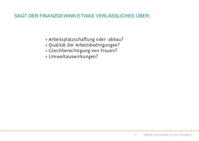 GWÖRGKN · Stadt Konstanz BE · 15.11.2017 · Präsentation · 6 + Arbeitsplatzschaffung oder -abbau? + Qualität der Arbeitsbed...