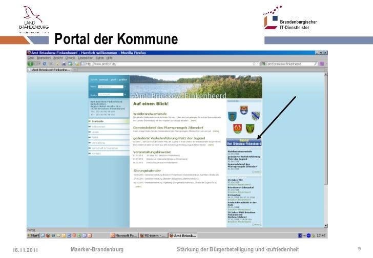 Portal der Kommune16.11.2011     Maerker-Brandenburg   Stärkung der Bürgerbeteiligung und -zufriedenheit   9