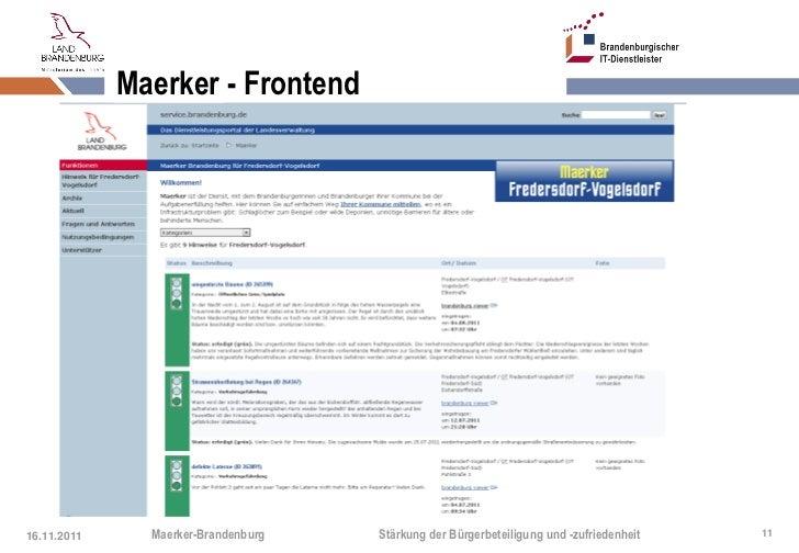 Maerker - Frontend16.11.2011     Maerker-Brandenburg   Stärkung der Bürgerbeteiligung und -zufriedenheit   11