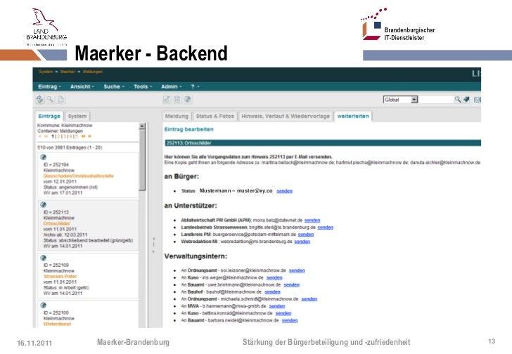 Maerker - Backend                                     Mustermann – muster@xy.co16.11.2011     Maerker-Brandenburg         ...