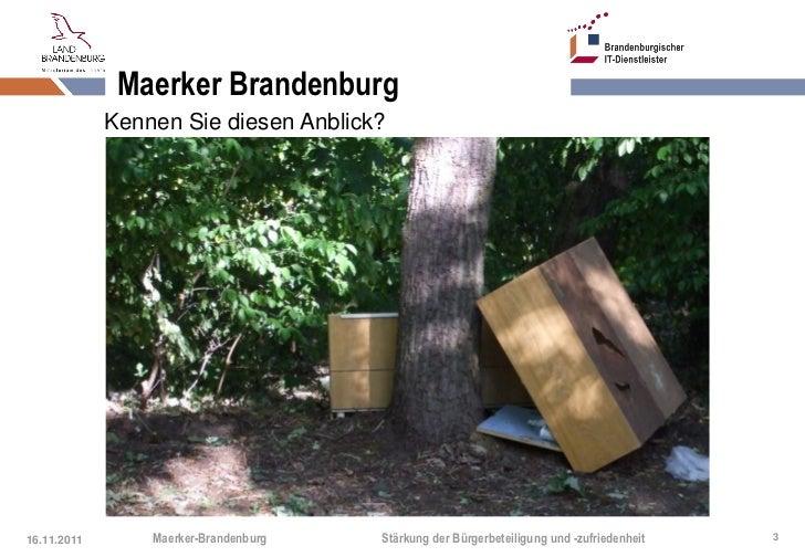 Maerker Brandenburg             Kennen Sie diesen Anblick?16.11.2011       Maerker-Brandenburg   Stärkung der Bürgerbeteil...