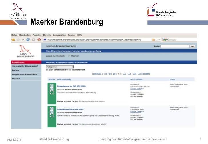 Maerker Brandenburg16.11.2011     Maerker-Brandenburg   Stärkung der Bürgerbeteiligung und -zufriedenheit   4