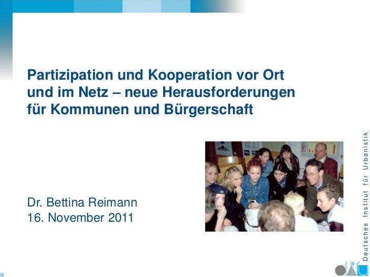 Partizipation und Kooperation vor Ortund im Netz – neue Herausforderungenfür Kommunen und Bürgerschaft                    ...