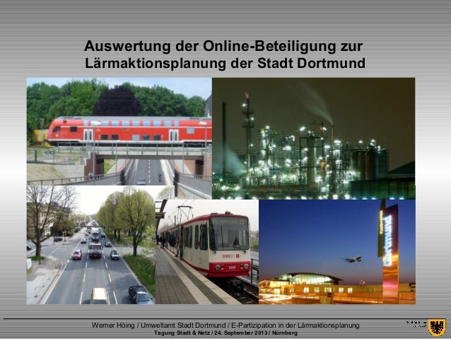 Werner Höing / Umweltamt Stadt Dortmund / E-Partizipation in der Lärmaktionsplanung Tagung Stadt & Netz / 24. September 20...