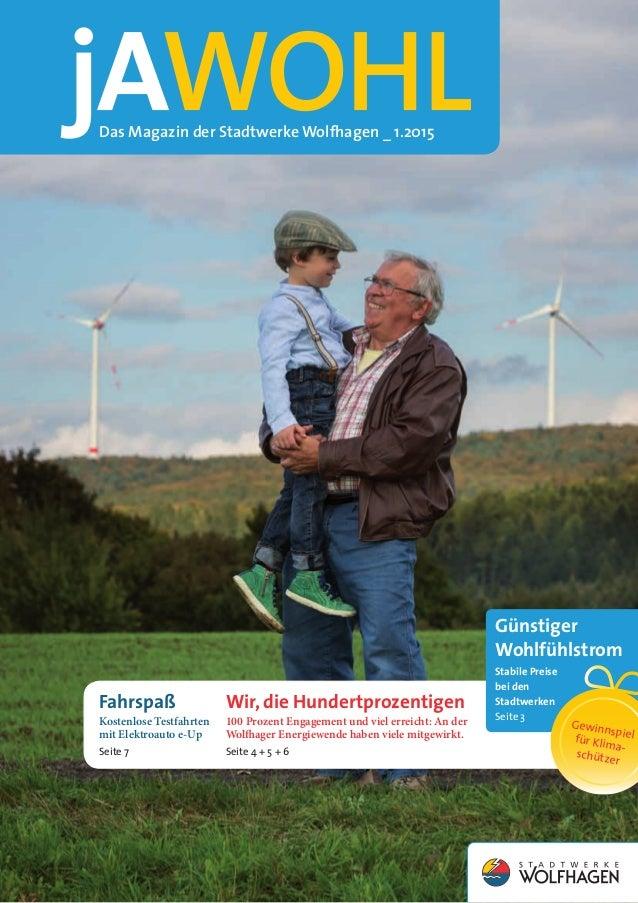 Das Magazin der Stadtwerke Wolfhagen _ 1.2015 Günstiger Wohlfühlstrom Stabile Preise bei den Stadtwerken Seite 3 Gewinnspi...