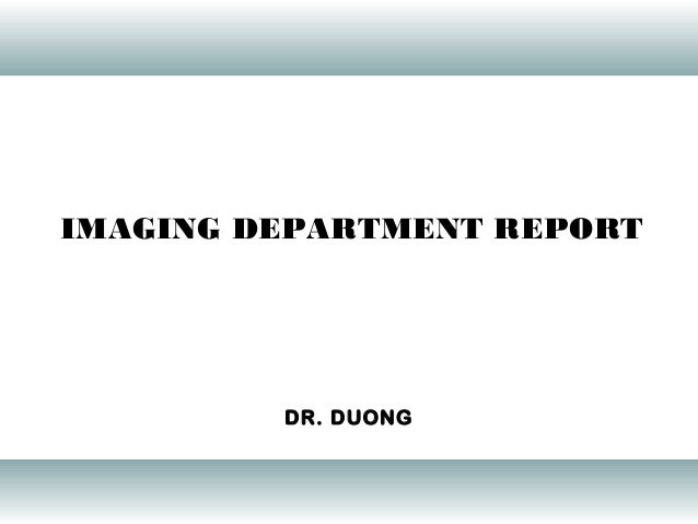 IMAGING DEPARTMENT REPORTDR. DUONG