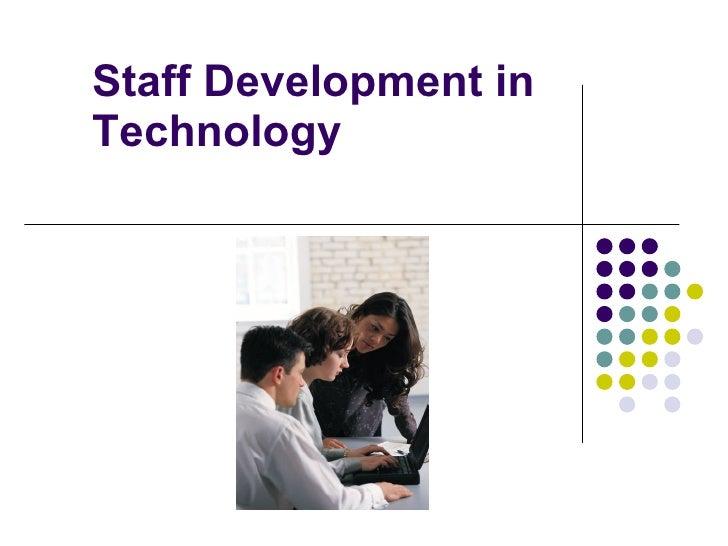 Staff Development in Technology