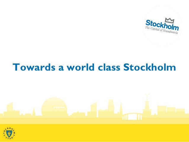Towards a world class Stockholm