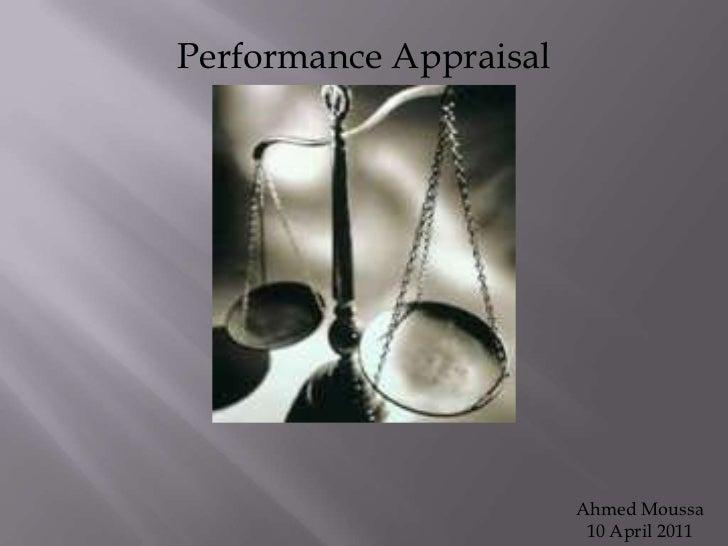 Performance Appraisal<br />Ahmed Moussa<br />10 April 2011<br />