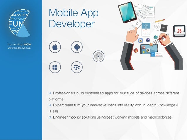 www.credencys.com Mobile App Developer  Professionals build customized apps for multitude of devices across different pla...