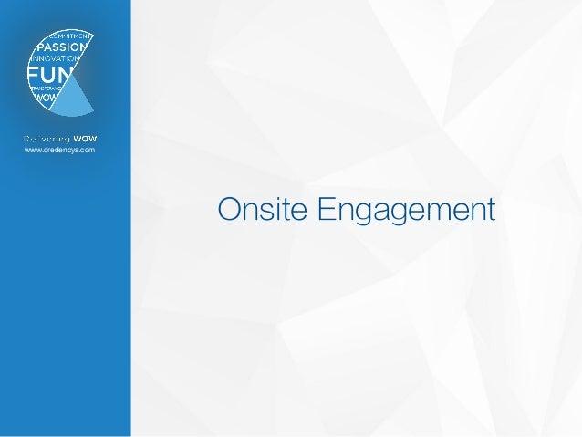 www.credencys.com Onsite Engagement