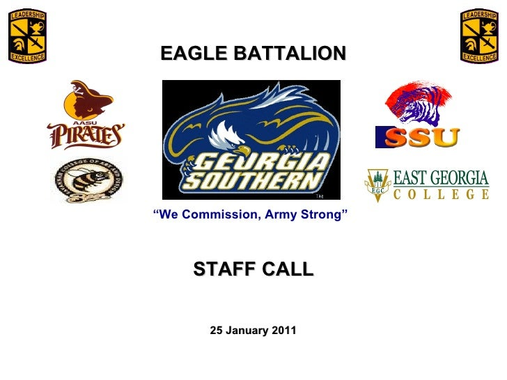 "February 6, 2009 "" We Commission, Army Strong"" EAGLE BATTALION STAFF CALL 25 January 2011"
