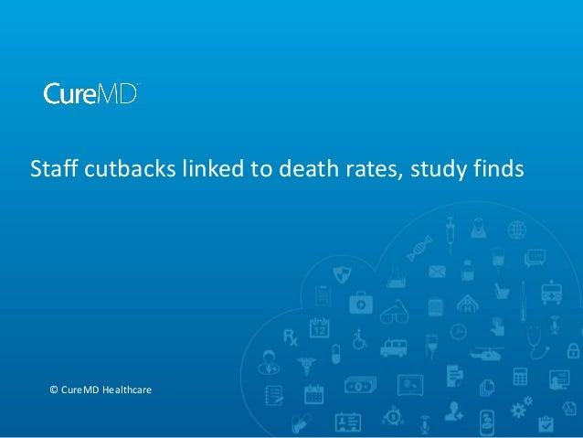 Staff cutbacks linked to death rates, study finds © CureMD Healthcare
