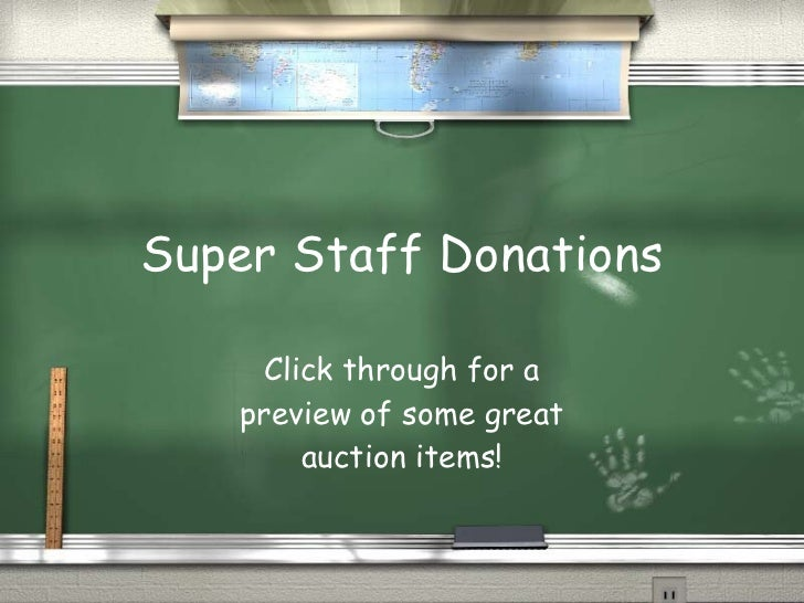 Super Staff Donations Click through for a preview of some great auction items!