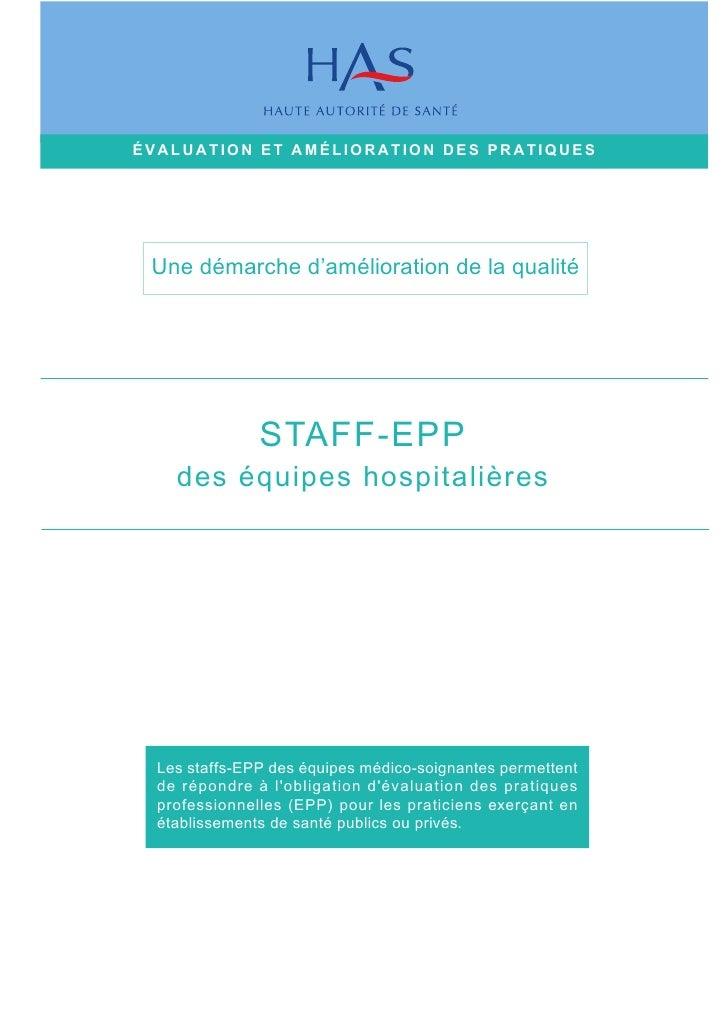 ÉVALUATION ET AMÉLIORATION DES PRATIQUES      Une démarche d'amélioration de la qualité                    STAFF-EPP     d...