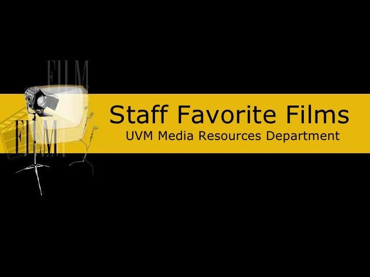 Staff Favorite Films<br />UVM Media Resources Department <br />