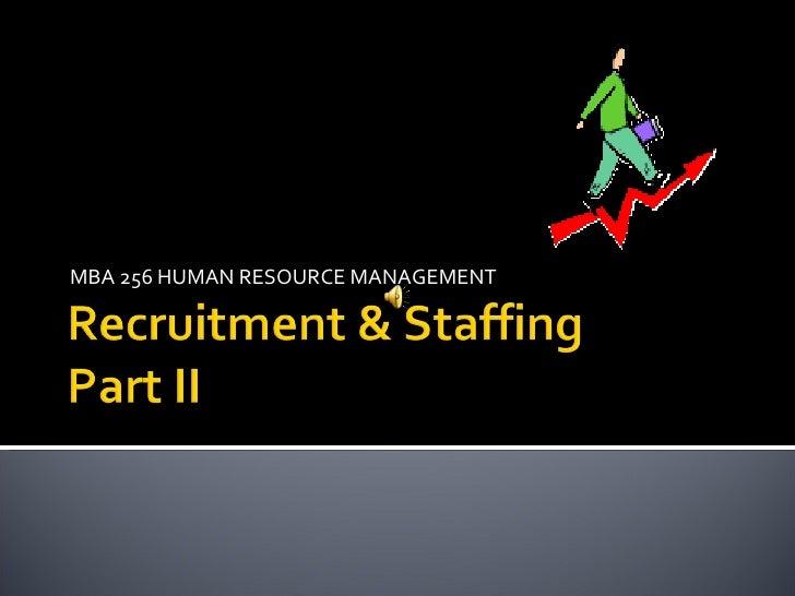 MBA 256 HUMAN RESOURCE MANAGEMENT