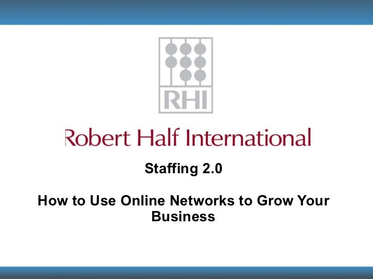 Staffing 2.0 How to Use Online Networks to Grow Your Business