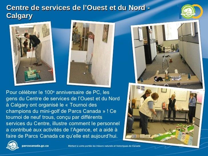 Centre de services de l'Ouest et du Nord - Calgary Pour célébrer le 100 e  anniversaire de PC, les gens du Centre de servi...