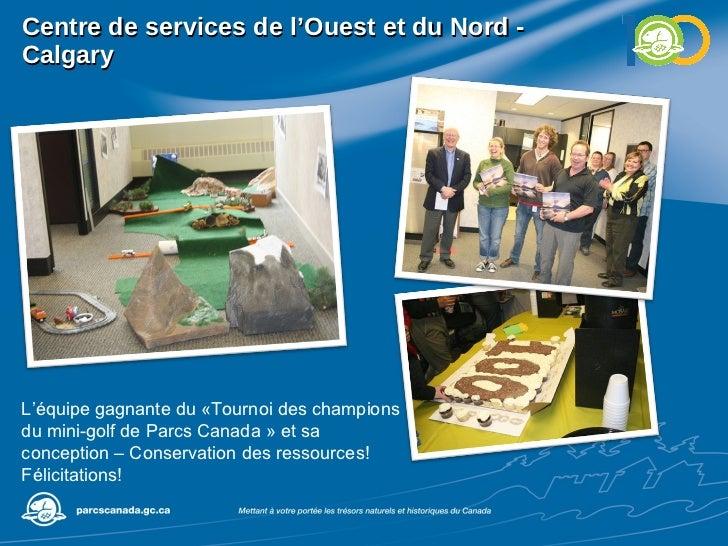 Centre de services de l'Ouest et du Nord - Calgary L'équipe gagnante du «Tournoi des champions du mini-golf de Parcs Canad...