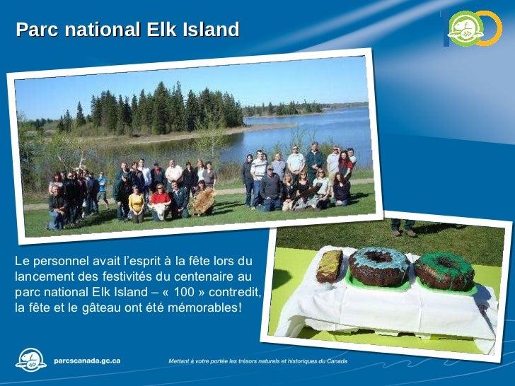 Parc national Elk Island  Le personnel avait l'esprit à la fête lors du lancement des festivités du centenaire au parc nat...