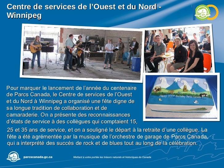 Centre de services de l'Ouest et du Nord - Winnipeg Pour marquer le lancement de l'année du centenaire de Parcs Canada, le...