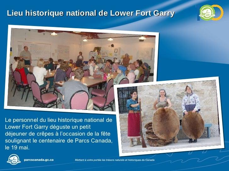 Lieu historique national de Lower Fort Garry  Le personnel du lieu historique national de Lower Fort Garry déguste un peti...