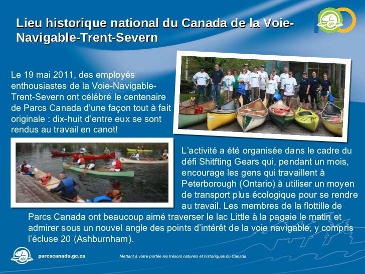 Lieu historique national du Canada de la Voie-Navigable-Trent-Severn Le 19 mai 2011, des employés enthousiastes de la Voie...
