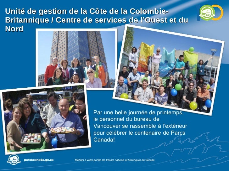 Unité de gestion de la Côte de la Colombie-Britannique / Centre de services de l'Ouest et du Nord Par une belle journée de...