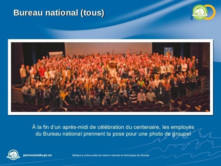 Bureau national (tous) À la fin d'un après-midi de célébration du centenaire, les employés du Bureau national prennent la ...