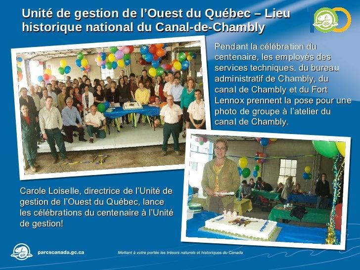 Unité de gestion de l'Ouest du Québec – Lieu historique national du Canal-de-Chambly  Pendant la célébration du centenaire...