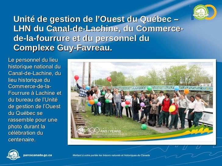 Unité de gestion de l'Ouest du Québec – LHN du Canal-de-Lachine, du Commerce-de-la-fourrure et du personnel du Complexe Gu...