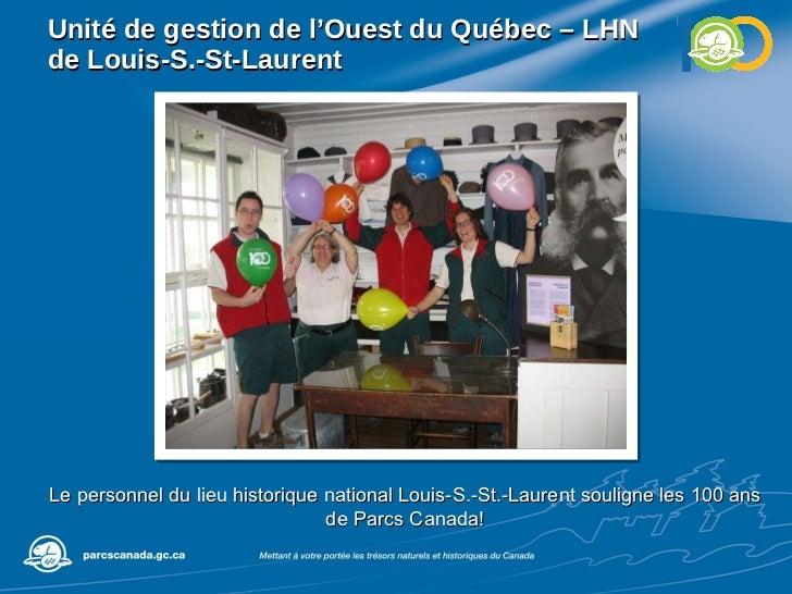 Unité de gestion de l'Ouest du Québec – LHN de Louis-S.-St-Laurent Le personnel du lieu historique national Louis-S.-St.-L...