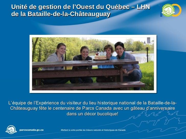 Unité de gestion de l'Ouest du Québec – LHN de la Bataille-de-la-Châteauguay  L'équipe de l'Expérience du visiteur du lieu...