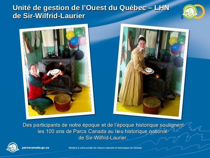 Unité de gestion de l'Ouest du Québec – LHN de Sir-Wilfrid-Laurier Des participants de notre époque et de l'époque histori...