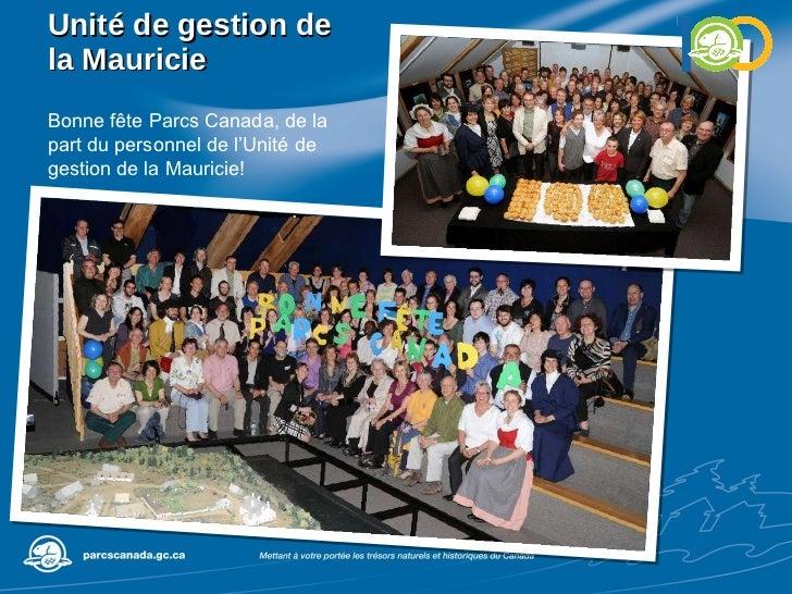 Unité de gestion de la Mauricie Bonne fête Parcs Canada, de la part du personnel de l'Unité de gestion de la Mauricie!