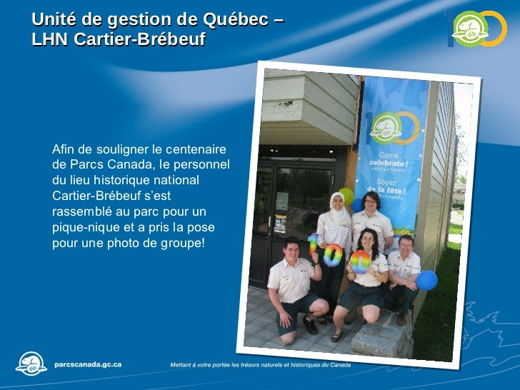 Unité de gestion de Québec –  LHN Cartier-Brébeuf Afin de souligner le centenaire de Parcs Canada, le personnel du lieu hi...